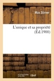 Max Stirner - L'unique et sa propriété (Éd.1900).