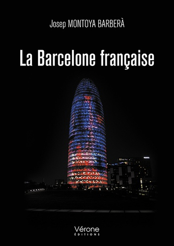 Josep Montoya Barbera - La Barcelone française.