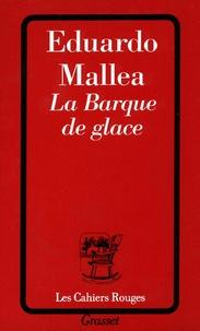 Eduardo Mallea - La barque de glace.