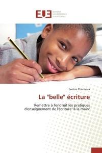 """Eveline Charmeux - La """"belle"""" écriture - Remettre à l'endroit les pratiques d'enseignement de l'écriture """"à la main""""."""