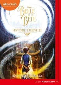 Jennifer Donnelly - La Belle et la Bête - Histoire éternelle. 1 CD audio