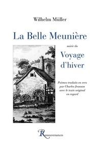 Wilhelm Müller - La Belle Meunière suivie du Voyage d'hiver.