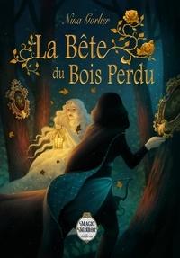Nina Gorlier - La Bête du Bois Perdu.