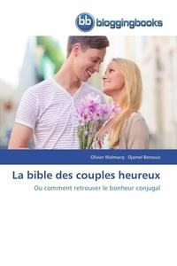Collectif - La bible des couples heureux.