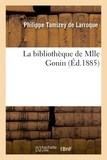 Philippe Tamizey de Larroque - La bibliothèque de Mlle Gonin.