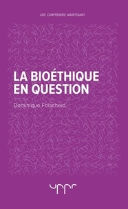 Dominique Folscheid - La bioéthique en question.