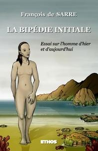 La bipédie initiale - Essai sur lHomme dhier et daujourdhui.pdf