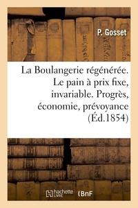 Gosset - La Boulangerie régénérée. Le pain à un prix toujours fixe, invariable.