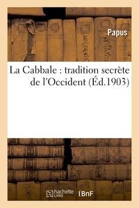 Papus - La Cabbale : tradition secrète de l'Occident. ouvrage précédé d'une Lettre d'Ad. Franck.