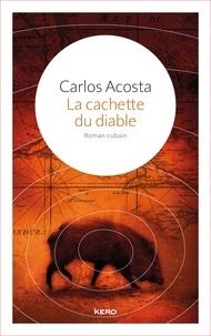 Carlos Acosta - La cachette du diable.