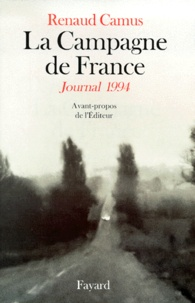 Renaud Camus - La campagne de France - Journal 1994.