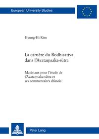 Hyung-hi Kim - La carrière du Bodhisattva dans l'Avata?saka-s?tra - Matériaux pour l'étude de l'Avata?saka-s?tra et ses commentaires chinois.