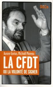 Aurore Gorius et Michaël Moreau - La CFDT - Ou la volonté de signer.