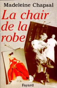 Madeleine Chapsal - La Chair de la robe.