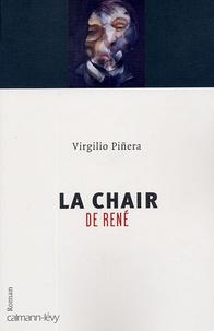 Virgilio Piñera - La chair de René.