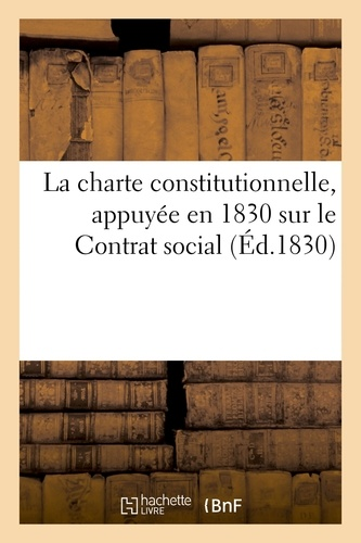 Hachette BNF - La charte constitutionnelle, appuyée en 1830 sur le Contrat social.