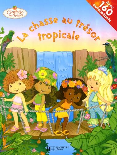 Hachette - La chasse au trésor tropicale - Avec 160 autocollants.