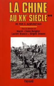 Marie-Claire Bergère et Lucien Bianco - La Chine au XXe siècle - Tome 2, De 1949 à aujourd'hui.
