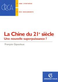 François Gipouloux - La Chine du 21e siècle - Une nouvelle superpuissance ?.