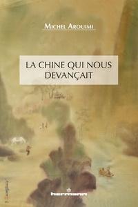 Michel Arouimi - La Chine qui nous devançait.