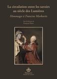 François Pépin - La circulation entre les savoirs au siècle des Lumières - Hommages à Francine Markovits.