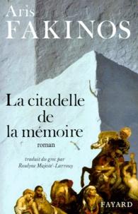 Aris Fakinos - La citadelle de la mémoire.