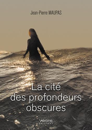 Jean-Pierre Maupas - La cité des profondeurs obscures.
