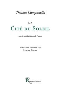 Tommaso Campanella - La cité du soleil - Suivie de Poésies et de lettres.