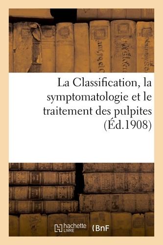 Hachette BNF - La Classification, la symptomatologie et le traitement des pulpites.