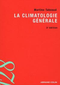 Martine Tabeaud - La climatologie générale.