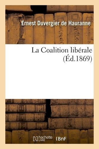 Ernest Duvergier de Hauranne - La Coalition libérale.
