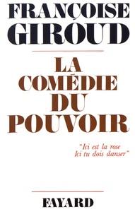 Françoise Giroud - La comédie du pouvoir.