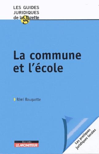 Rémi Rouquette - La commune et l' école.