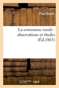 Paul David - La commune rurale : observations et études.