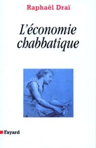 Raphaël Draï - La communication prophétique - Tome 3, L'économie chabbatique.