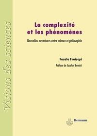 Fausto Fraisopi - La complexité et les phénomènes - Nouvelles ouvertures entre science et philosophie.