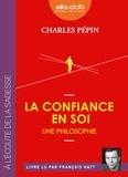 Charles Pépin - La Confiance en soi - Une philosophie. 1 CD audio MP3