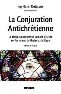 Henri Delassus - La conjuration antichrétienne - Le temple maçonnique voulant s'élever sur les ruines de l'église catholique.