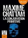 Maxime Chattam - La conjuration primitive. 2 CD audio MP3