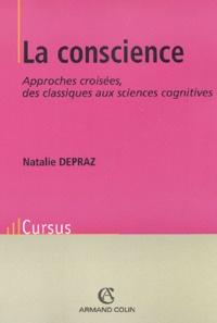 Natalie Depraz - La conscience. - Approches croisées, des classiques aux sciences cognitives.