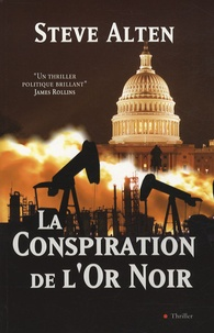 Steve Alten - La Conspiration de l'Or Noir.