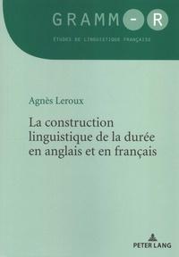 Agnès Leroux - La construction linguistique de la durée en anglais et en français.