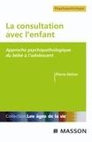 Pierre Delion - La consultation avec l'enfant - Approche psychopathologique du bébé à l'adolescent.