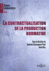 Sandrine Chassagnard-Pinet et David Hiez - La contractualisation de la production normative.