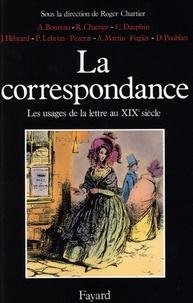 Roger Chartier - La correspondance - Les usages de la lettre au XIXe siècle.