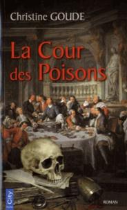 Christine Goude - La Cour des Poisons.