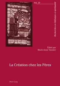 Marie-Anne Vannier - La Création chez les Pères.