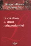 Jean-Pierre Ancel - La création du droit jurisprudentiel - Mélanges en l'honneur de Jacques Boré.