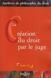 Pierre Avril - La création du droit par le juge.