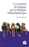 Denys Lépinard - La création du langage par le dialogue bihémisphérique.